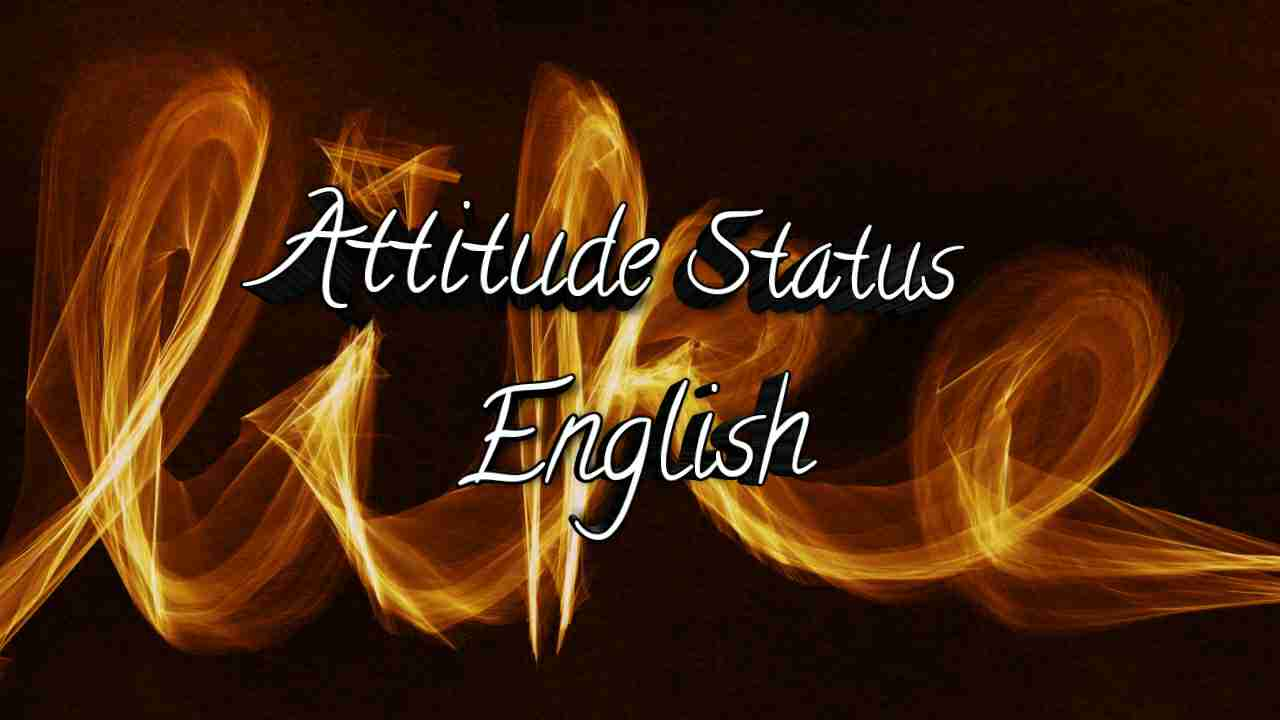 Attitude Status In English 2019 ! English Attitude Status For FB