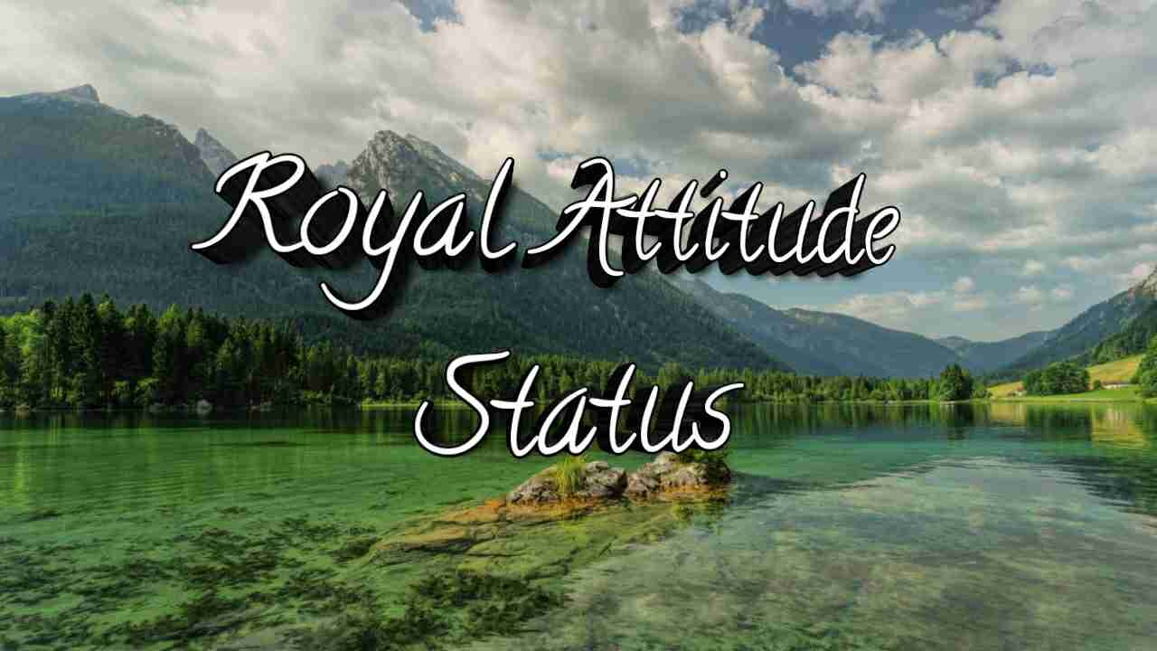 Royal Attitude Status In Hindi (SEPTEMBER 2019) khatarnak